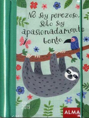 AGENDA 2019 NO SOY PEREZOSO, SOLO SOY APASIONADAMENTE LENTO