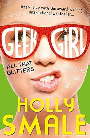 ALL THAT GLITTERS. GEEK GIRL 4