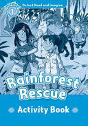 OXFORD READ AND IMAGINE: LEVEL 1: RAINFOREST RESCUE ACTIVITY BOOK