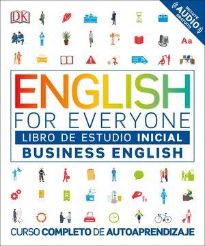 ENGLISH FOR EVERYONE. BUSINESS ENGLISH LIBRO DE ESTUDIO INICIAL