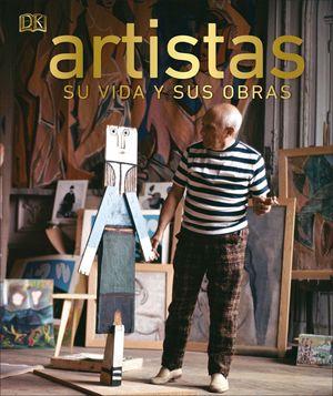 ARTISTAS. SU VIDA Y SUS OBRAS