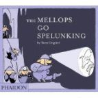 THE MELLOPS GO SPELUNKING