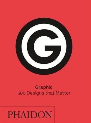GRAPHIC. 500 DESIGNS THAT MATTER
