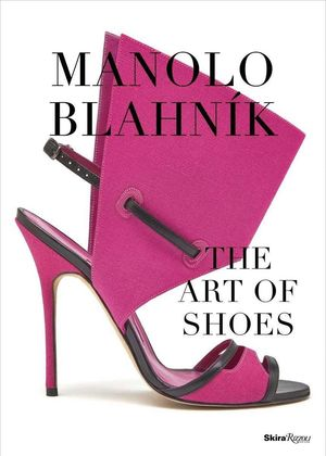 MANOLO BLAHNIK - THE ART OF SHOES