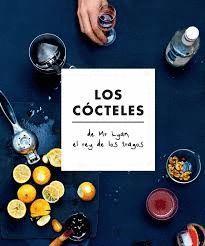 LOS CÓCTELES DE MR LYAN, EL REY DE LOS TRAGOS