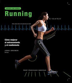 RUNNING. COMO MEJORAR EL ENTRENAMIENTO Y EL RENDIMIENTO