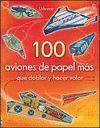 100 AVIONES DE PAPEL QUE DOBLAR Y HACER VOLAR VOL. 2