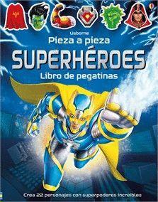 SUPERHEROES. PIEZA A PIEZA. LIBRO DE PEGATINAS