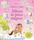 ÁLBUM DE PONIS MÁGICOS. COLOREO Y PEGO