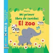 EL ZOO. MI PRIMER LIBRO DE SONIDOS