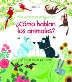 COMO HABLAN LOS ANIMALES? MIS PRIMERAS PREGUNTAS
