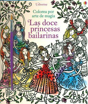 LAS DOCE PRINCESAS BAILARINAS - COLOREA POR ARTE DE MAGIA