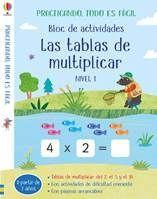 BLOC ACTIVIDADES TABLAS DE MULTIPLICAR NIVEL 1. PRACTICANDO TODO ES FÁCIL