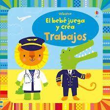 EL BEBÉ JUEGA Y CREA. TRABAJOS