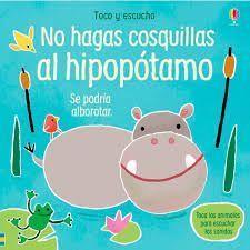 NO HAGAS COSQUILLAS AL HIPOPOTAMO