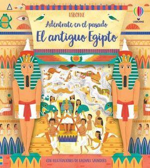 EL ANTIGUO EGIPTO. ADÉNTRATE EN EL PASADO