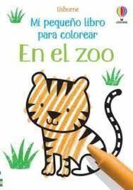EN EL ZOO. MI PEQUEÑO LIBRO PARA COLOREAR