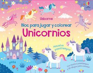 UNICORNIOS. BLOC PARA JUGAR Y COLOREAR