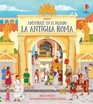 LA ANTIGUA ROMA. ADÉNTRATE EN EL PASADO