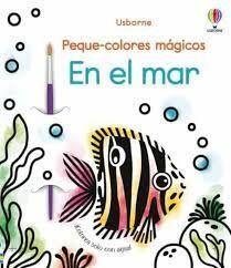 EN EL MAR. PEQUE COLORES MAGICOS