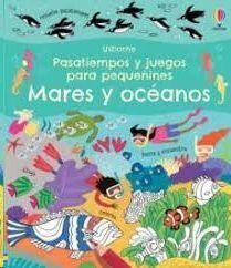 MARES Y OCEANOS. PASATIEMPOS Y JUEGOS PARA PEQUEÑINES