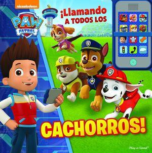 LLAMANDO A TODOS LOS CACHORROS! PAW PATROL (PATRULLA CANINA