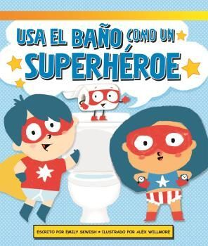 USA EL BAÑO COMO UN SUPERHEROE