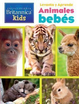 LEVANTA Y APRENDE. ANIMALES BEBE