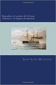 BUSCADORES DE SUEÑOS DEL OCEANO ATLANTICO Y ESPAÑA ULTRAMAR