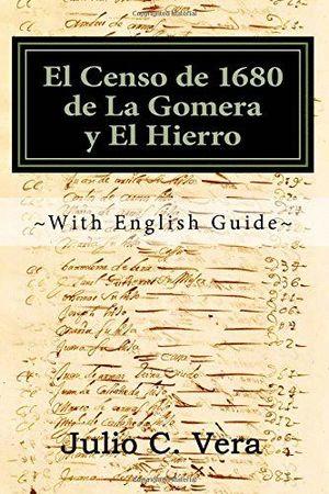 EL CENSO DE 1680 DE LA GOMERA Y EL HIERRO: WITH ENGLISH GUIDE (SPANISH EDITION)