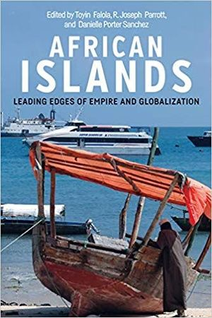 AFRICAN ISLANDS. LEADING EDGES OF EMPIRE AND GLOBALIZATION