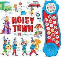 NOISY TOWN