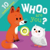 WHOO ARE YOU. 10 LEARNING SOUNDS