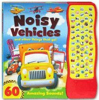 NOISY VEHICLES AND OTHER THINGS THAT GO