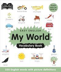 EASY ENGLISH. MY WORLD.  VOCABULARY