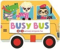 BUSY BUS. PULL-BACK BOOKS STORYBOOK FUN