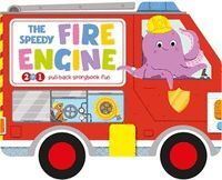 THE SPEEDY FIRE ENGINE. PULL-BACK STORYBOOK FUN