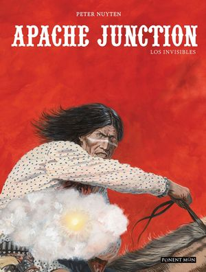 APACHE JUNCTION. LOS INVISIBLES