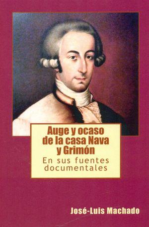 AUGE Y OCASO DE LA CASA NAVA Y GRIMON