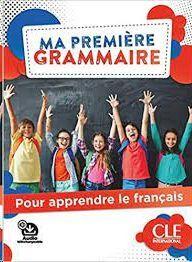 MA PREMIÈRE GRAMMAIRE. POUR APPRENDRE LE FRANCAIS - NIVEAUX A1;A2