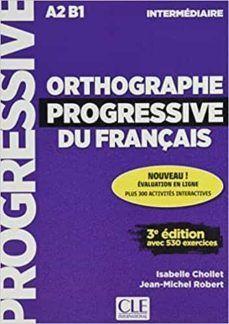 ORTHOGRAPHE PROGRESSIVE DU FRANCAIS. INTERMEDIAIRE. A2 B1