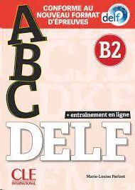 ABC DELF. ENTRAINEMENT EN LIGNE.  - NIVEAU B2 - LIVRE+CD