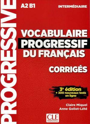 VOCABULAIRE PROGRESSIF DU FRANCAIS. CORRIGÉS.  NIVEAU INTERMEDIARE CORRIGES