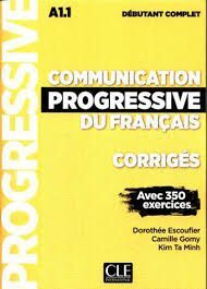 COMMUNICATION PROGRESSIVE DU FRANCAIS. CORRIGES. A1.1