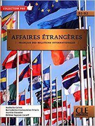 AFFAIRES ETRANGERES. B1-B2. FRANCAIS DES RELATIONS INTERNATIONALES