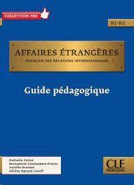 AFFAIRES ÉTRANGÈRES - NIVEAU B1/B2 - GUIDE PÉDAGOGIQUE