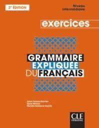 GRAMMAIRE EXPLIQUEE DU FRANCIS. D'EXERCICES NIVEAU INTERMEDIAIRE