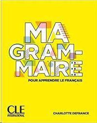 MA GRAMMAIRE. POUR APPRENDRE LE FRANCAIS