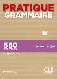 PRATIQUE GRAMMAIRE B1 550 EXERCICES