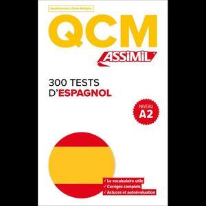 QCM 300 TESTS D'ESPAGNOL. NIVEAU 2